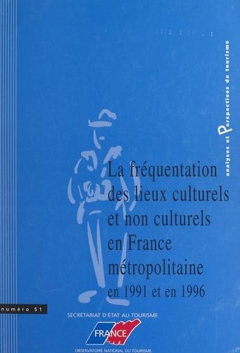 La fréquentation des lieux culturels et non culturels, en France métropolitaine, en 1991 et en 1996