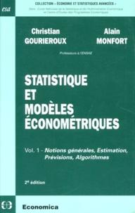 Alain Monfort et Christian Gourieroux - STATISTIQUE ET MODELES ECONOMETRIQUES - Volume 1, notions générales, estimations, prévisions, algorithmes.