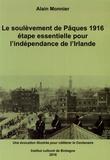 Alain Monnier - Le soulèvement de Pâques 1916, étape essentielle pour l'indépendance de l'Irlande.