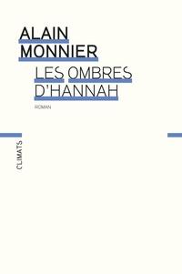 Alain Monnier - Les ombres d'Hannah.