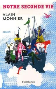 Alain Monnier - Notre Seconde Vie.