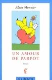 Alain Monnier - Un amour de Parpot.