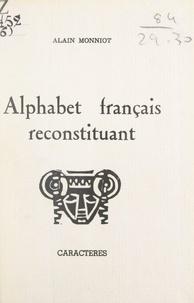 Alain Monniot et Bruno Durocher - Alphabet français reconstituant.