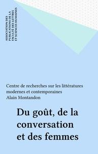 Alain Montandon - Du goût, de la conversation et des femmes.