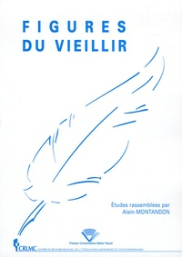 Alain Montandon - Figures du vieillir.