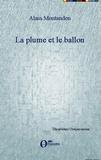 Alain Montandon - La plume et le ballon.