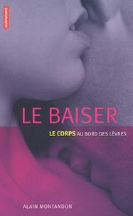 Alain Montandon - Le baiser - Le corps au bord des lèvres.