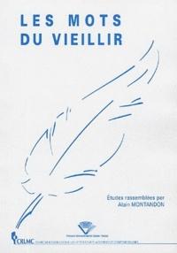 Alain Montandon - Les mots du vieillir.
