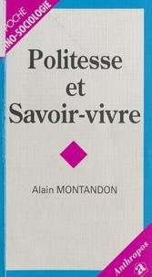 Alain Montandon - Politesse et savoir-vivre.