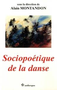 Alain Montandon - Sociopoétique de la danse.