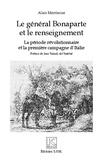 Alain Montarras - Le général Bonaparte et le renseignement : la période révolutionnaire et la première campagne d'Italie.