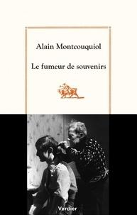 Alain Montcouquiol - Le fumeur de souvenirs.