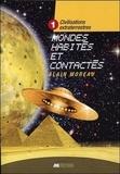 Alain Moreau - Civilisations extraterrestres - Tome 1 : Mondes habités et contactés.