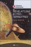 Alain Moreau - Civilisations extraterrestres - Tome 2 : Révélations extraterrestres.