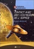 Alain Moreau - Civilisations extraterrestres - Tome 3, Contacts avec des visiteurs de l'espace.