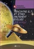 Alain Moreau - Civilisations extraterrestres - Tome 4, Rencontres extraterrestres et êtres hautement évolués.