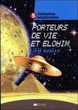Alain Moreau - Civilisations extraterrestres - Tome 5, Porteurs de Vie et Elohim.