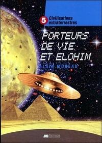Civilisations extraterrestres - Tome 5, Porteurs de Vie et Elohim.pdf