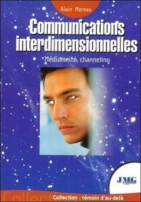 Alain Moreau - Communications interdimensionnelles - Contacts avec les Mondes de Lumière.