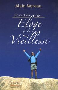 """Alain Moreau - Eloge de la vieillesse - Un """"certain âge""""."""