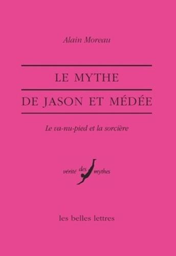Alain Moreau - Le mythe de Jason et Médéé - Le va-nu-pied et la sorcière.