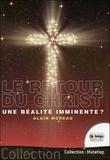 Alain Moreau - Le retour du Christ - Une réalité imminente ?.