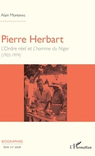 Histoiresdenlire.be Pierre Herbart - L'Ordre réel et L'homme du Niger (1903-1974) Image