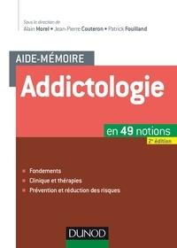 Alain Morel et Jean-Pierre Couteron - Aide-mémoire - Addictologie - 2e éd. - en 49 notions.