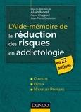 Alain Morel et Pierre Chappard - L'aide-mémoire de la réduction des risques en addictologie - en 22 fiches.