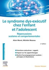 Ebooks gratuits pdf téléchargement gratuit Le syndrome dys-exécutif chez l'enfant et l'adolescent  par Alain Moret, Michèle Mazeau 9782294762802