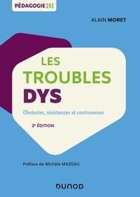 Alain Moret - Les troubles dys - Obstacles, résistances et controverses.