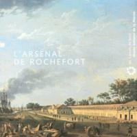 Alain Morgat et Alain Niderlinder - L'arsenal de Rochefort.