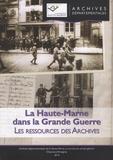 Alain Morgat et Samuel Mourin - La Haute-Marne dans la Grande Guerre - Les ressources des Archives.
