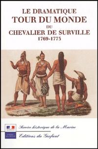 Alain Morgat - Le dramatique tour du monde du Chevalier de Surville - 1767-1773.