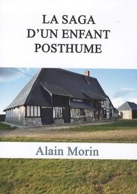 Alain Morin - La saga d'un enfant posthume.