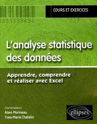 Alain Morineau et Yves-Marie Chatelin - L'analyse statistique des données - Apprendre, comprendre et réaliser avec Excel.