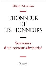 Alain Morvan - L'honneur et les honneurs.