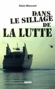 Alain Mosconi - Dans le sillage de la lutte.