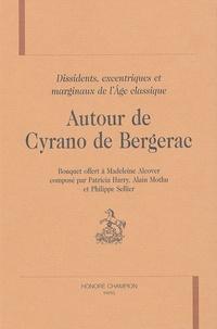 Alain Mothu et Philippe Sellier - Autour de Cyrano de Bergerac - Dissidents, excentriques, marginaux à l'âge classique.