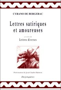 Alain Mothu et Savinien de Cyrano de Bergerac - Lettres satiriques et amoureuses. précédées de Lettres diverses.
