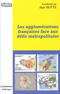 Alain Motte - Les agglomérations françaises face aux défis métropolitains.