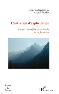 Alain Mouchet - L'entretien d'explicitation - Usages diversifiés en recherche et en formation.