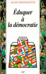 Alain Mougniotte - Eduquer à la démocratie.