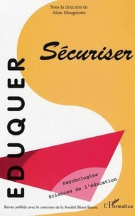Alain Mougniotte et  Collectif - Eduquer N° 7 premier trimest : Sécuriser.
