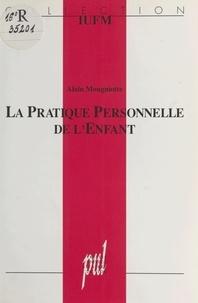 Alain Mougniotte - La pratique personnelle de l'enfant.