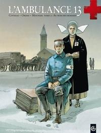 Alain Mounier et Patrick Cothias - L'ambulance 13 Tome 2 : Au nom des hommes.