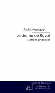 Alain Mourgue - Le drame de Royat - L'affaire Lindecker.