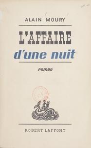 Alain Moury - L'affaire d'une nuit.