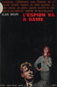 Alain Moury - L'espion va à dame.