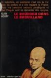 Alain Moury et Michel Stringer - Le Bouddha dans le brouillard.